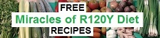 Free Miracles of R120Y Diet Recipes